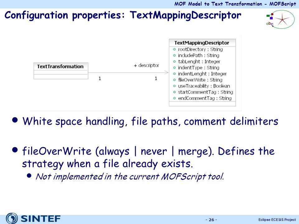 MOF Model to Text Transformation - MOFScript Eclipse ECESIS Project - 26 - Configuration properties: TextMappingDescriptor White space handling, file