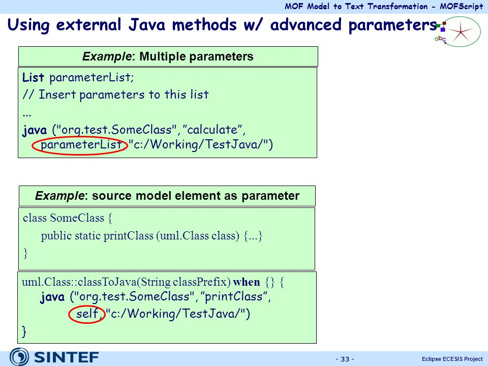 MOF Model to Text Transformation - MOFScript Eclipse ECESIS Project - 33 - Using external Java methods w/ advanced parameters Example: Multiple parame