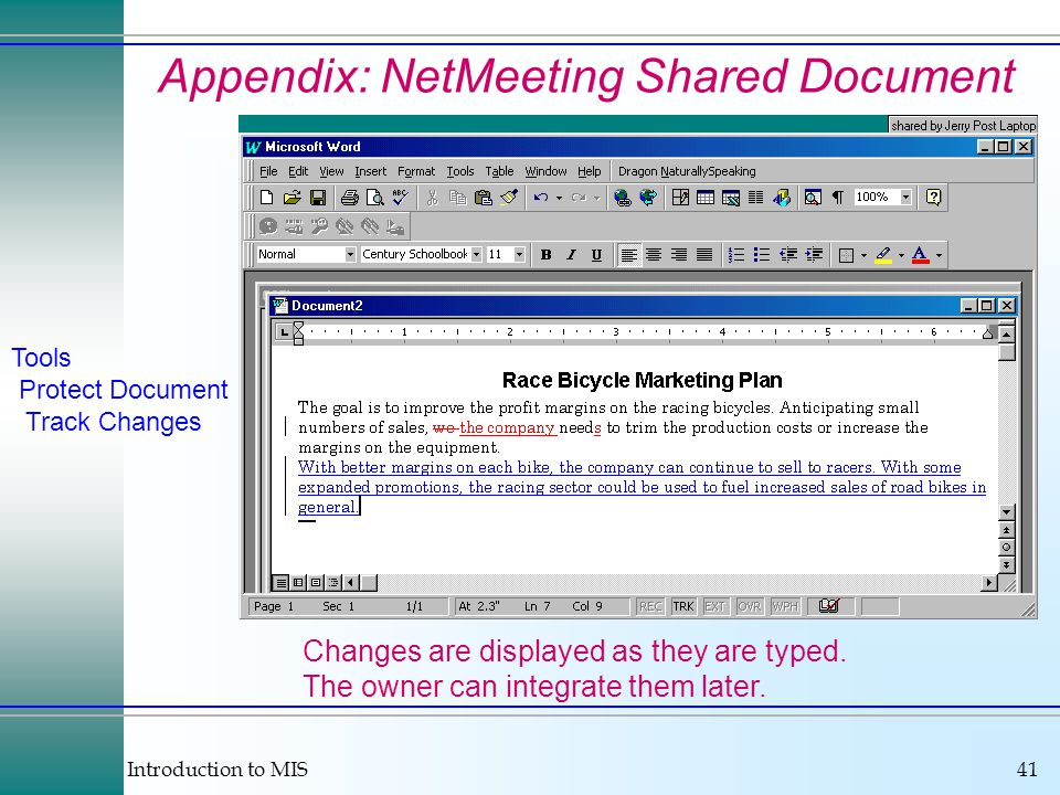 Introduction to MIS41 Appendix: NetMeeting Shared Document Changes are displayed as they are typed.