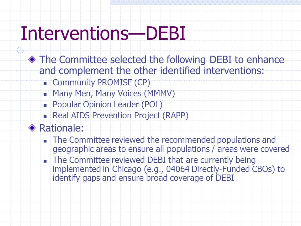 Interventions—DEBI The Committee selected the following DEBI to enhance and complement the other identified interventions: Community PROMISE (CP) Many