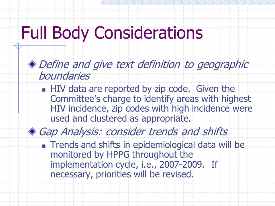 Full Body Considerations Define and give text definition to geographic boundaries HIV data are reported by zip code.