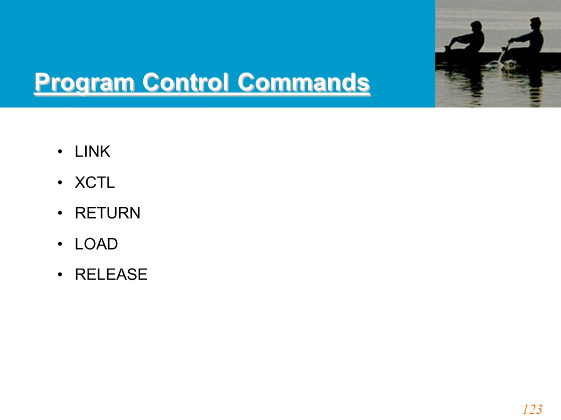 123 Program Control Commands LINK XCTL RETURN LOAD RELEASE