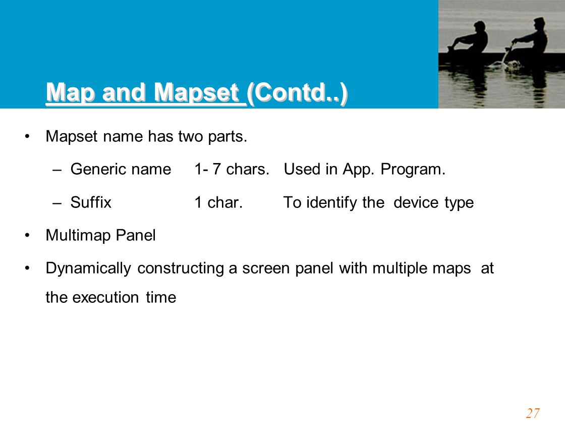 27 Mapset name has two parts. –Generic name1- 7 chars.