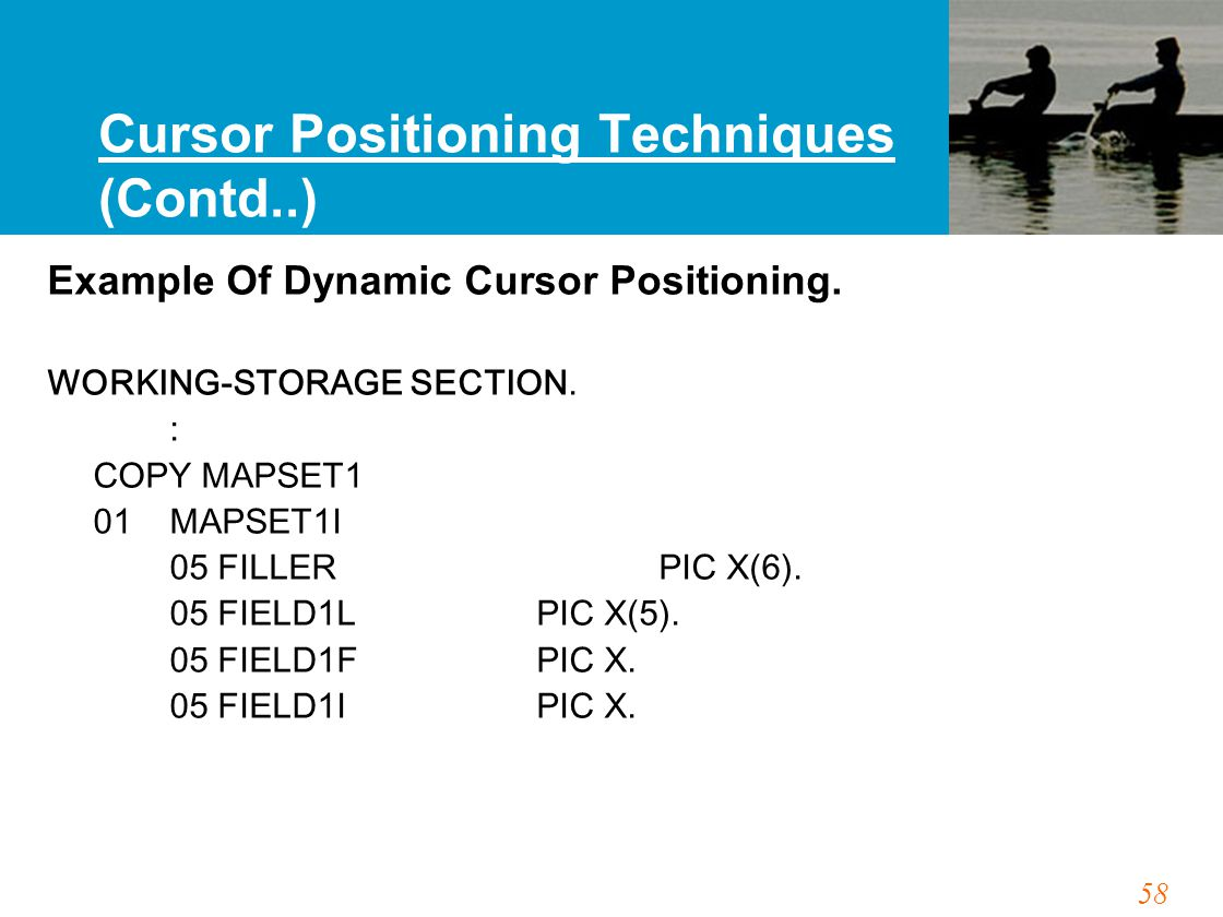58 Cursor Positioning Techniques (Contd..) Example Of Dynamic Cursor Positioning.