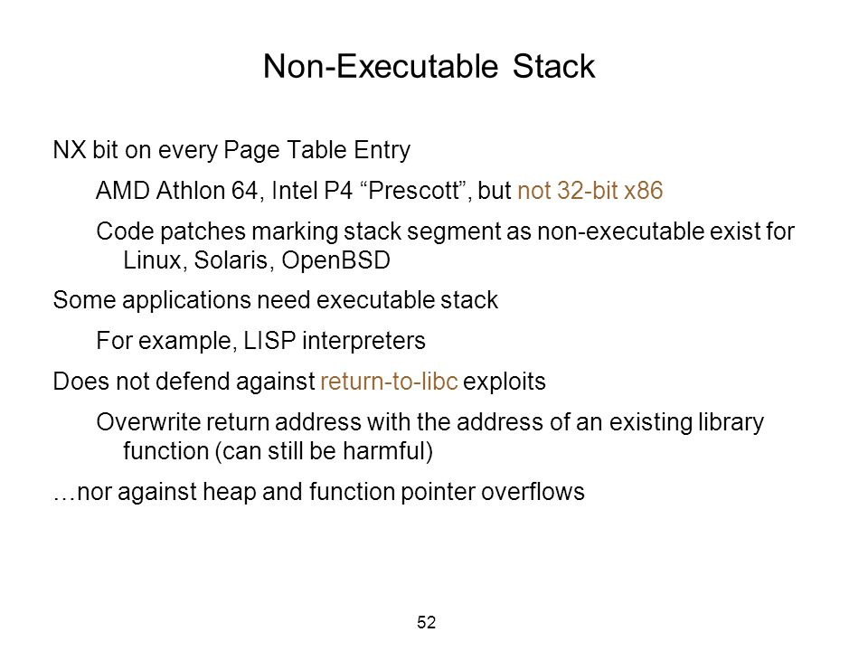 """52 Non-Executable Stack NX bit on every Page Table Entry AMD Athlon 64, Intel P4 """"Prescott"""", but not 32-bit x86 Code patches marking stack segment as"""
