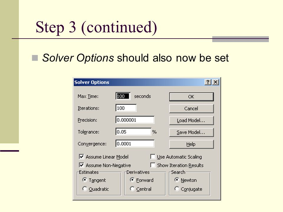 Step 3 (continued) Solver Options should also now be set
