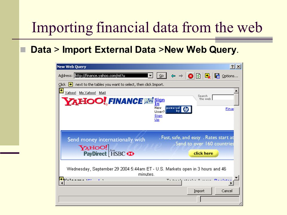 Importing financial data from the web Data > Import External Data >New Web Query.