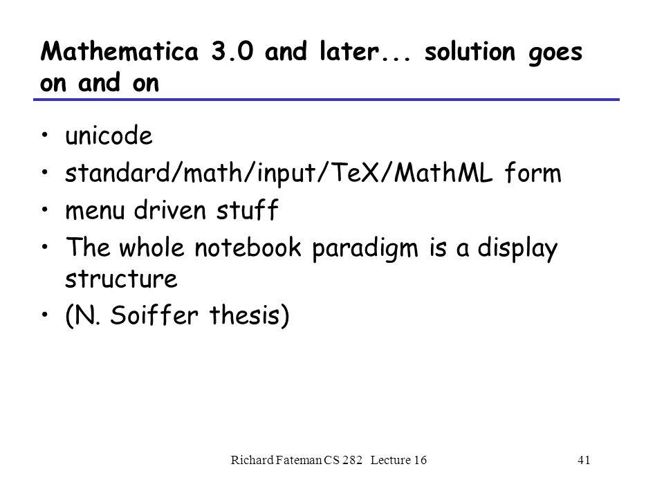 Richard Fateman CS 282 Lecture 1641 Mathematica 3.0 and later...
