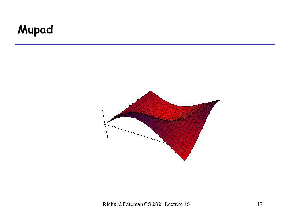 Richard Fateman CS 282 Lecture 1647 Mupad