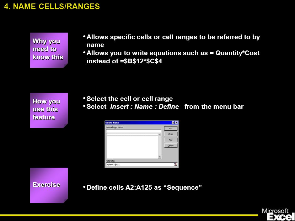 17 Define a name for the cells containing the data and use that name as the Range.