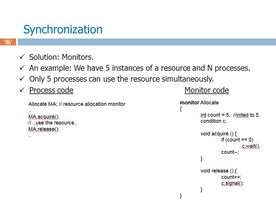 Synchronization 102 / 102 Solution: Monitors.