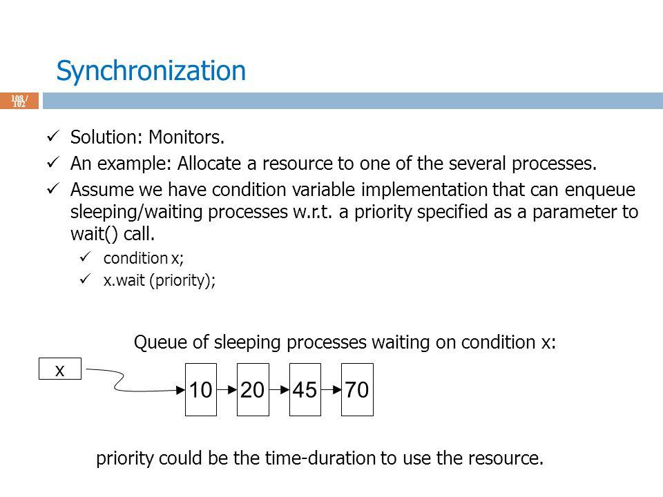 Synchronization 108 / 102 Solution: Monitors.
