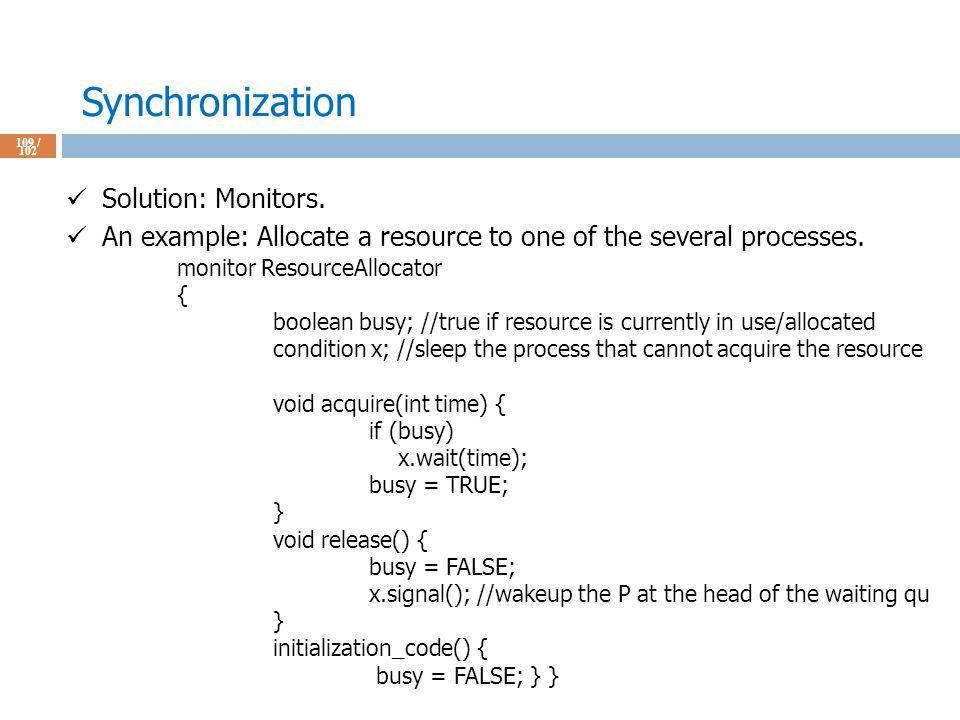 Synchronization 109 / 102 Solution: Monitors.