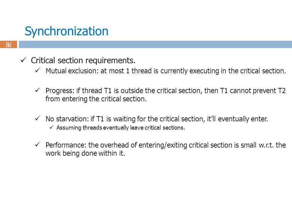 Synchronization 34 / 102 Critical section requirements.