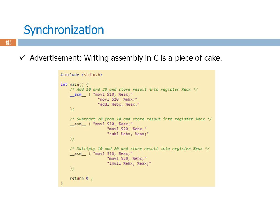 Synchronization 46 / 102 Advertisement: Writing assembly in C is a piece of cake.