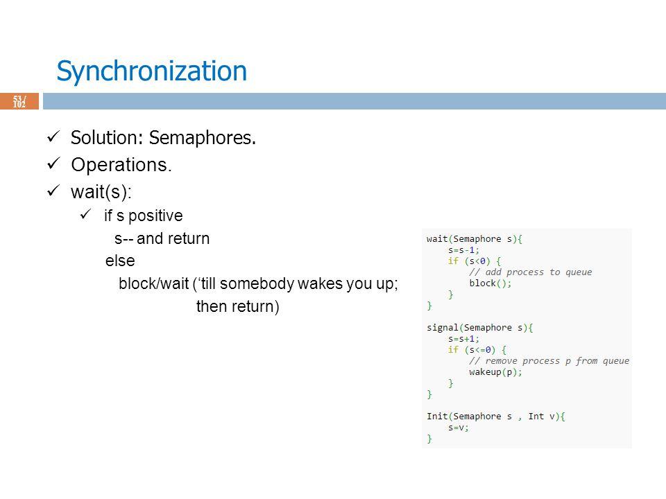 Synchronization 53 / 102 Solution: Semaphores. Operations.