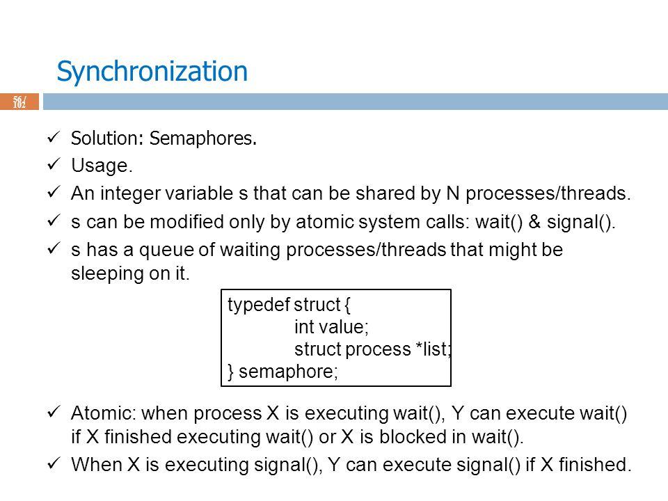Synchronization 56 / 102 Solution: Semaphores. Usage.