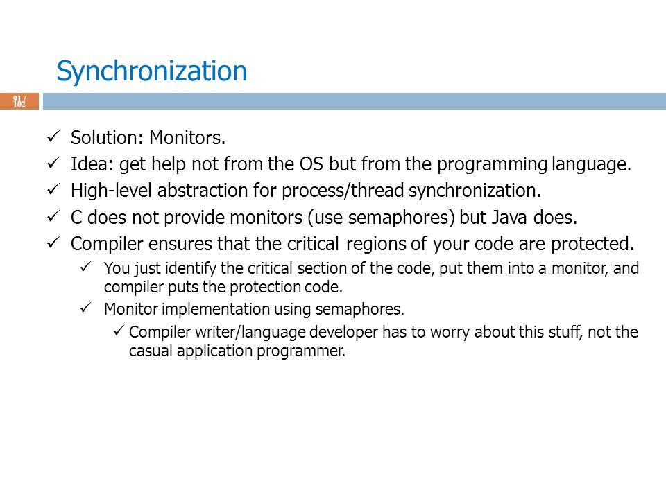 Synchronization 91 / 102 Solution: Monitors.