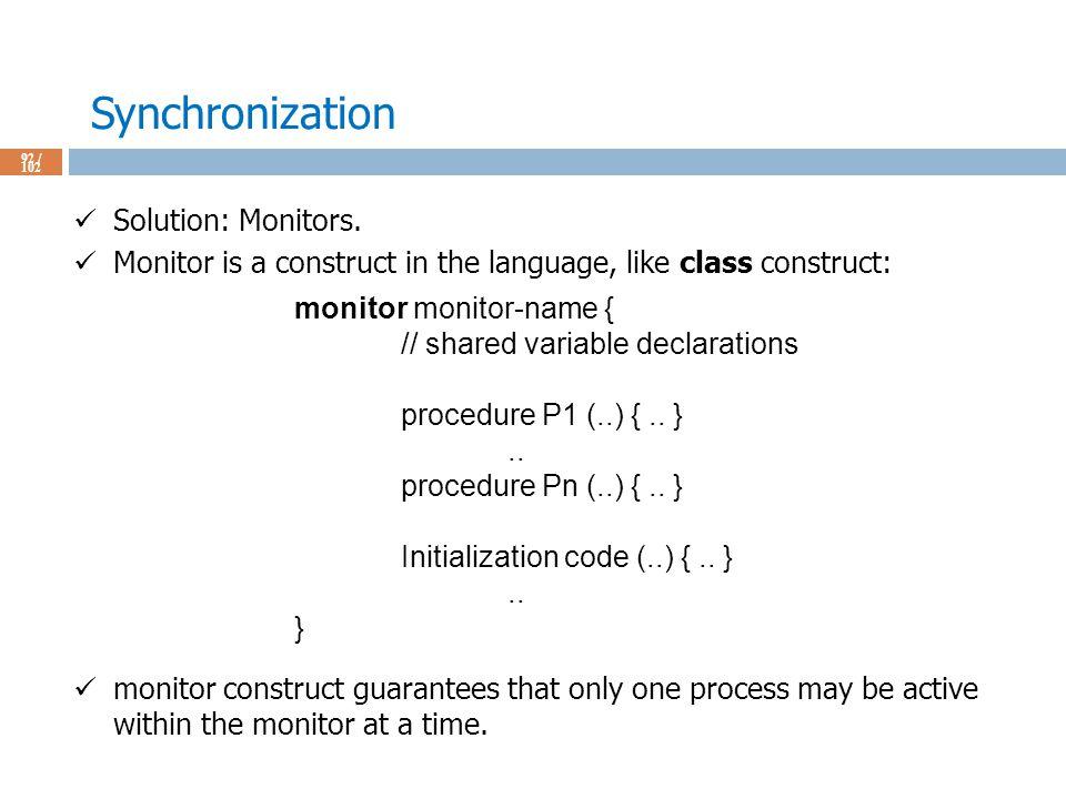 Synchronization 92 / 102 Solution: Monitors.