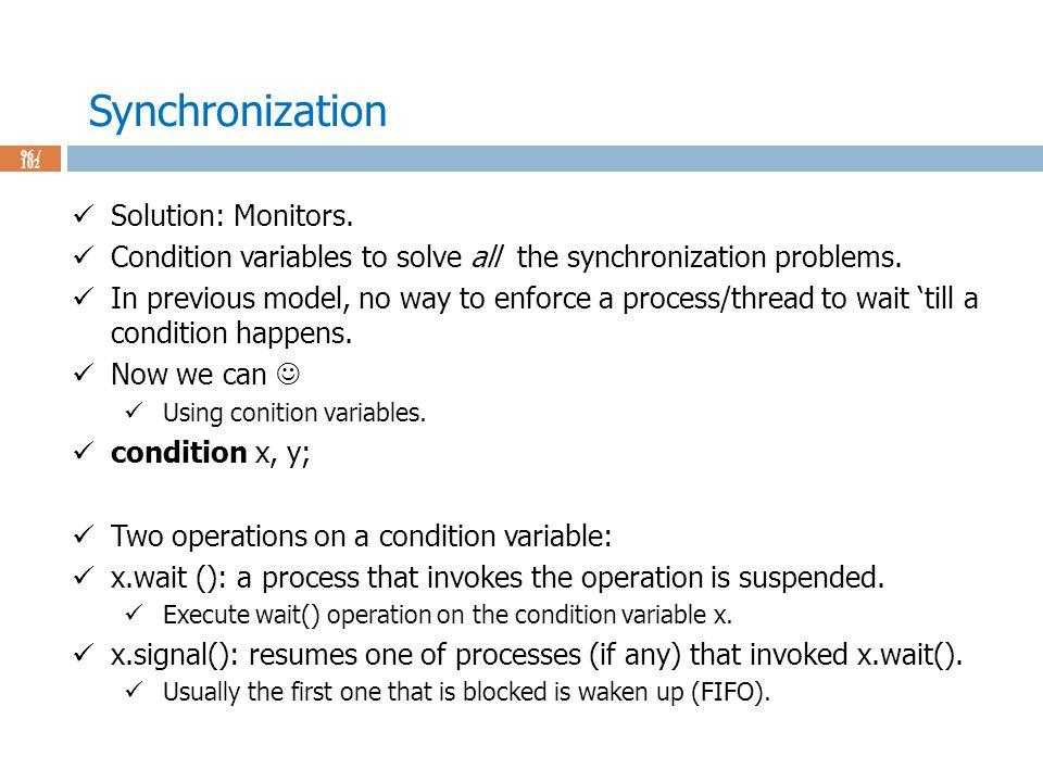 Synchronization 96 / 102 Solution: Monitors.