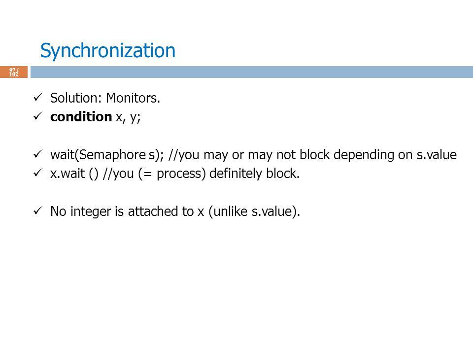Synchronization 97 / 102 Solution: Monitors.