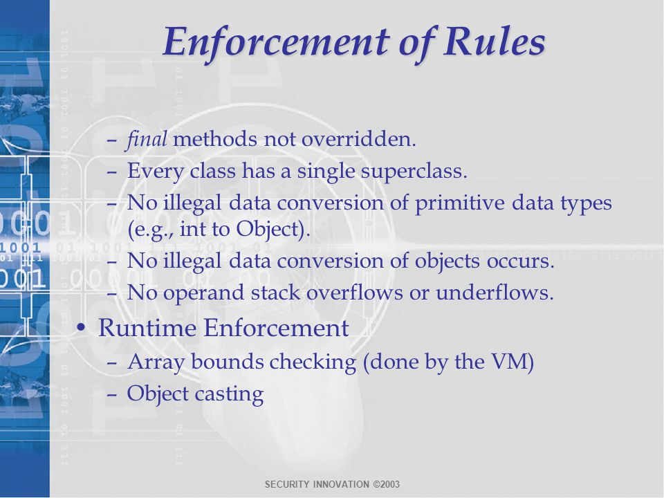 SECURITY INNOVATION ©2003 Enforcement of Rules – final methods not overridden.