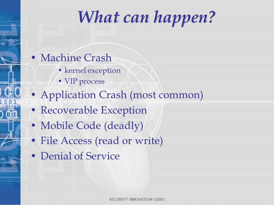 SECURITY INNOVATION ©2003 What can happen.