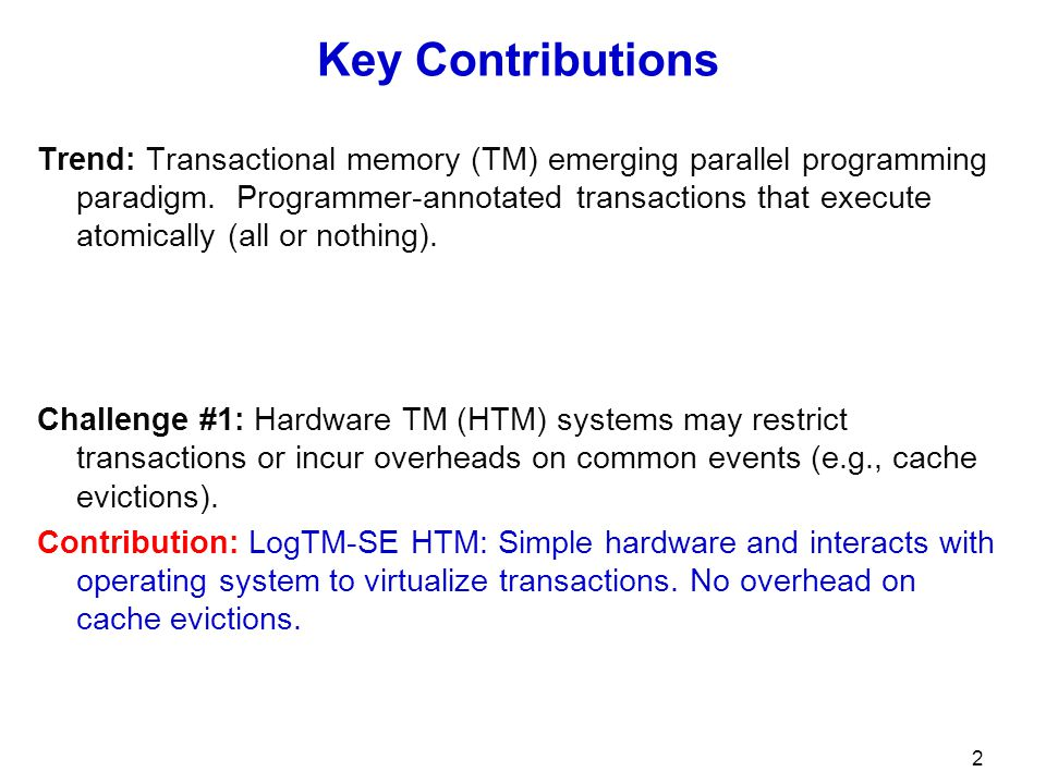2 Key Contributions Trend: Transactional memory (TM) emerging parallel programming paradigm.