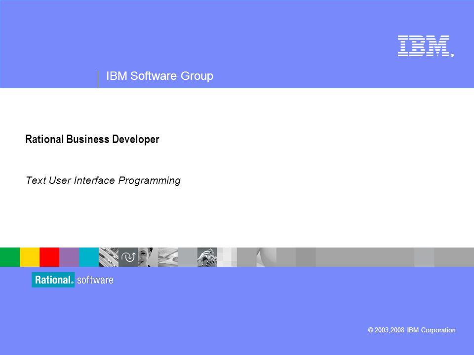2 Last update: 12/05/2008 IBM Trademarks and Copyrights  © Copyright IBM Corporation 2003,2008.