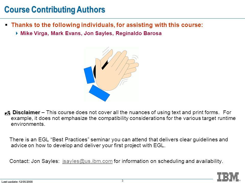 64 Last update: 12/05/2008 Course  Course Setup  Text UI QuickStart EGL Text Form Editor  EGL Text Form Editor  Text UI Programming  Course Summary  Appendices Units: RBD/EGL Text UI Programming