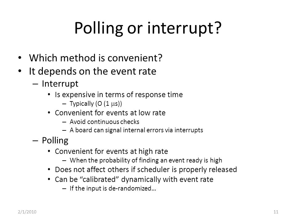 Polling or interrupt.Which method is convenient.