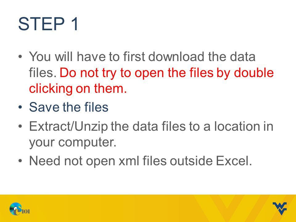 STEP 1 You will have to first download the data files.