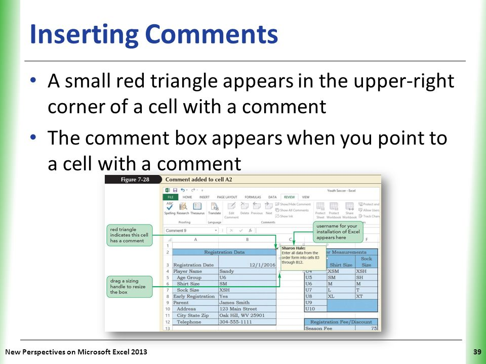 XP Inserting Comments A small red triangle appears in the upper-right corner of a cell with a comment The comment box appears when you point to a cell