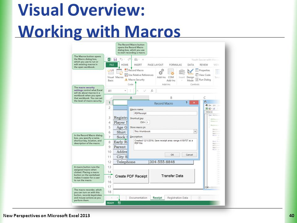 XP New Perspectives on Microsoft Excel 201340 Visual Overview: Working with Macros