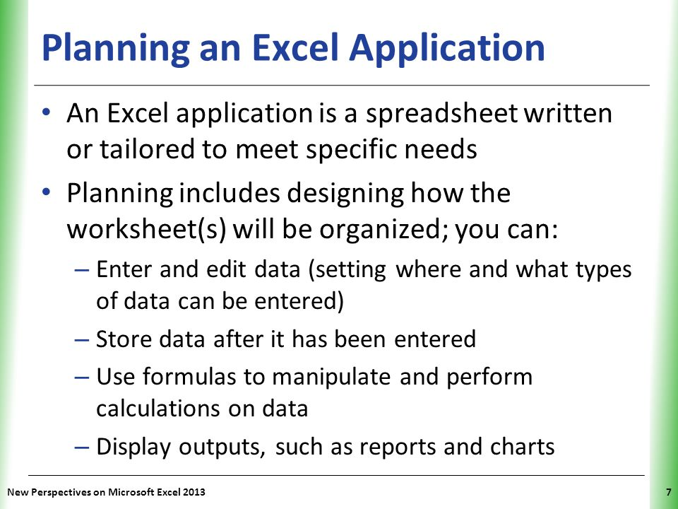 XP Planning an Excel Application An Excel application is a spreadsheet written or tailored to meet specific needs Planning includes designing how the