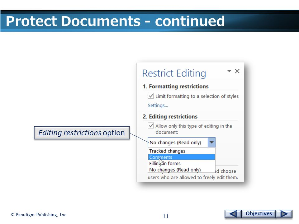 © Paradigm Publishing, Inc. 11 Objectives Protect Documents - continued Editing restrictions option