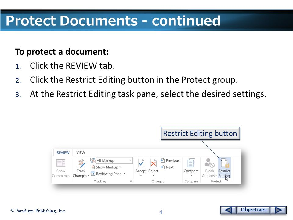 © Paradigm Publishing, Inc. 4 Objectives Protect Documents - continued To protect a document: 1.