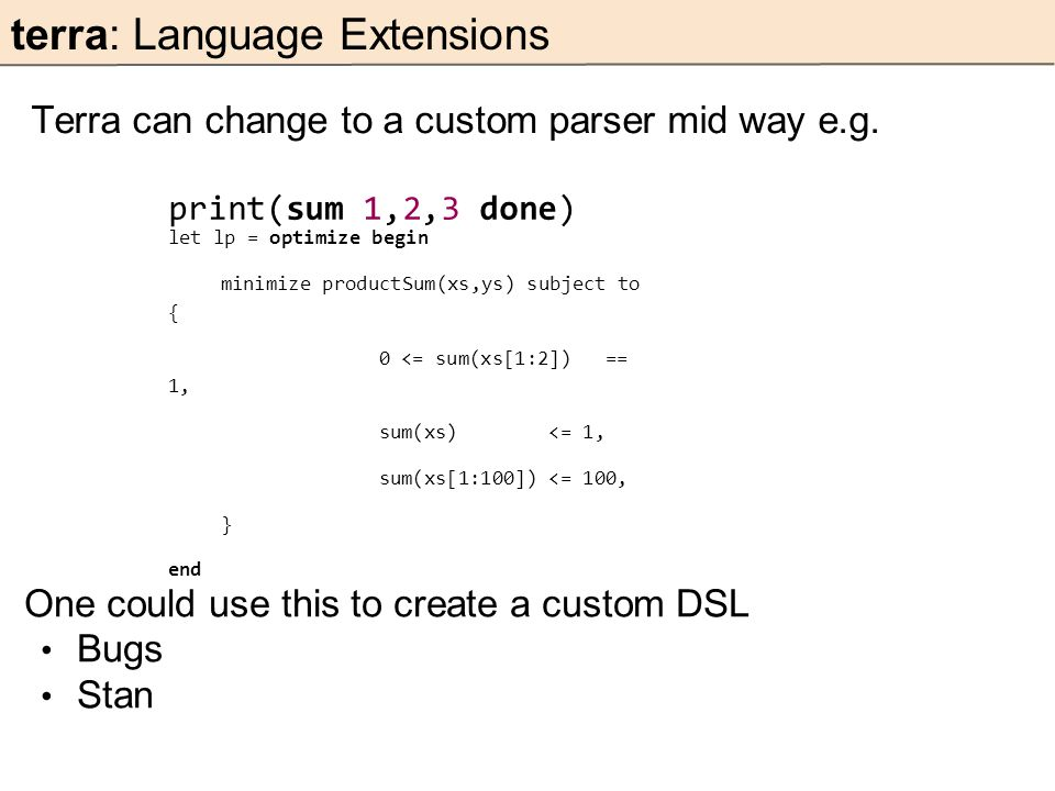 terra: Language Extensions Terra can change to a custom parser mid way e.g.