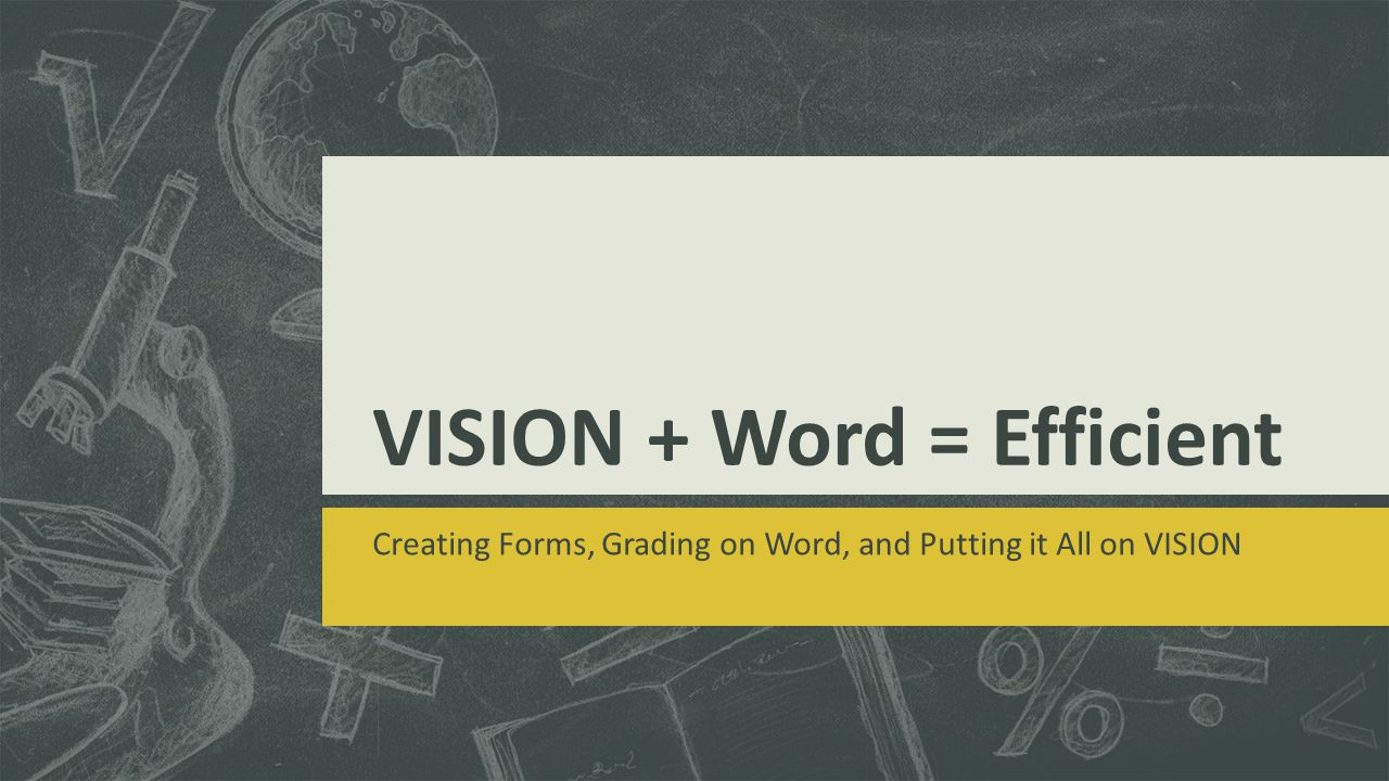 VISION + Word = Efficient Creating Forms, Grading on Word, and Putting it All on VISION