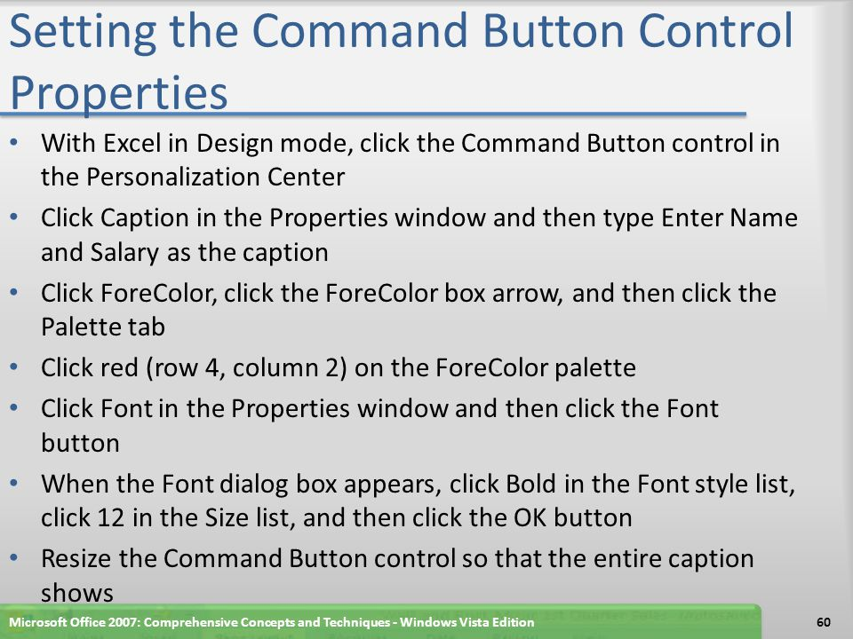 Setting the Command Button Control Properties With Excel in Design mode, click the Command Button control in the Personalization Center Click Caption