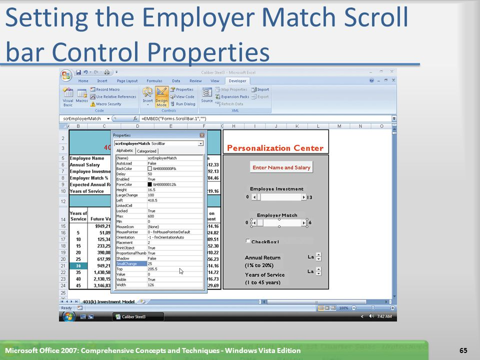 Setting the Employer Match Scroll bar Control Properties Microsoft Office 2007: Comprehensive Concepts and Techniques - Windows Vista Edition65