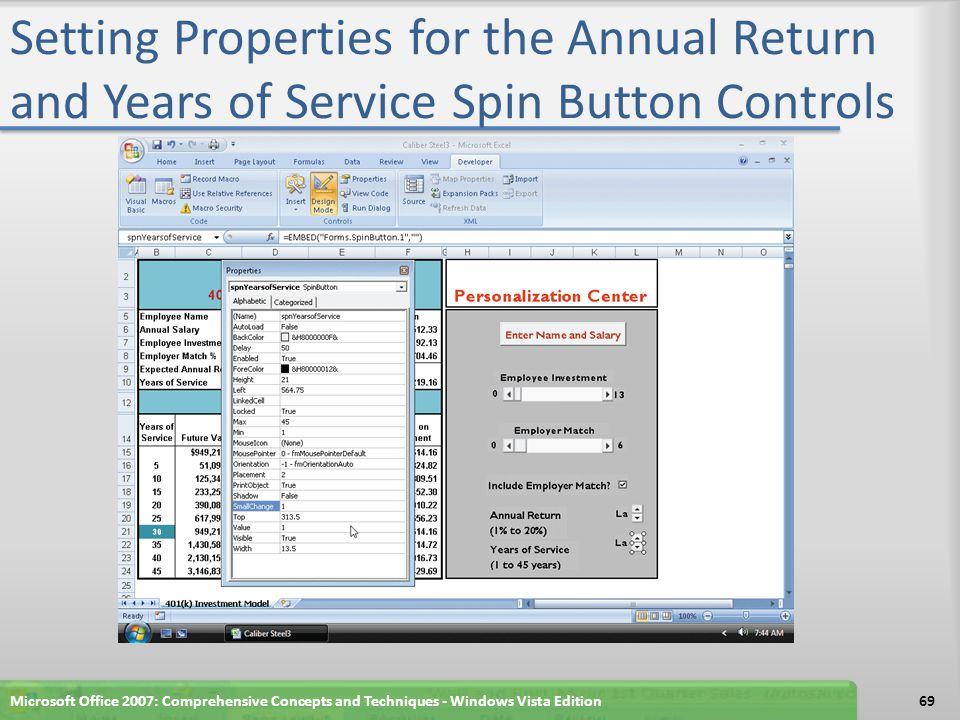 Setting Properties for the Annual Return and Years of Service Spin Button Controls Microsoft Office 2007: Comprehensive Concepts and Techniques - Wind