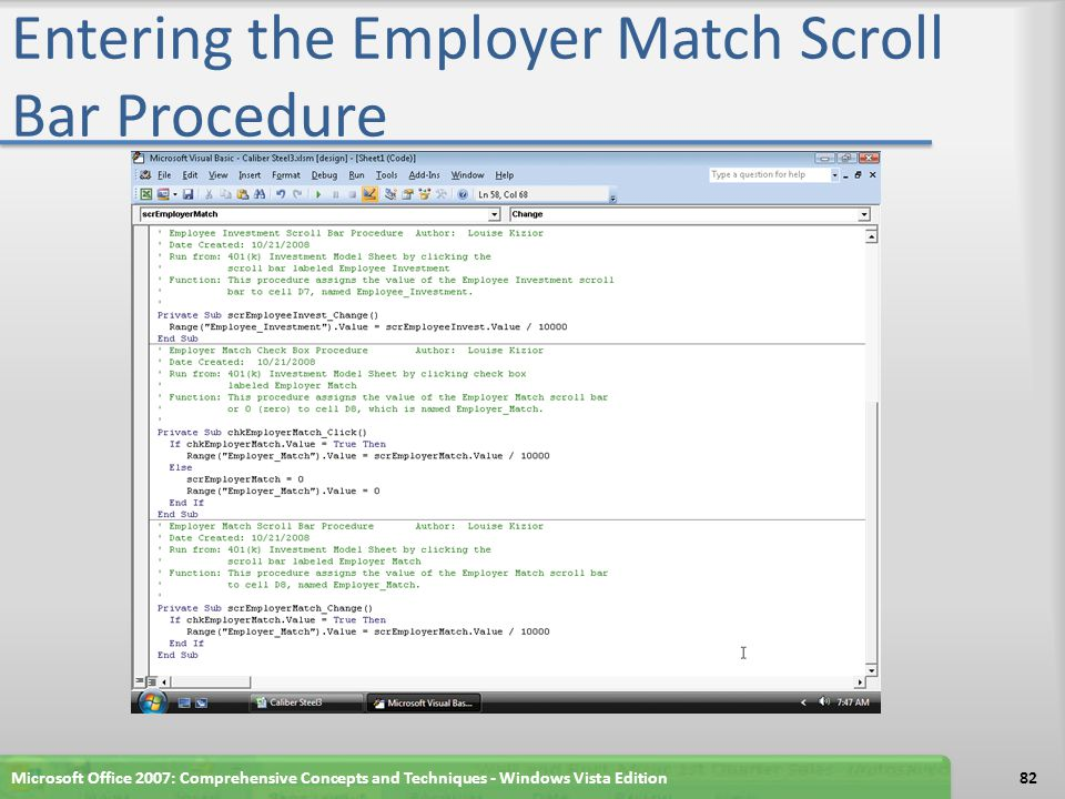 Entering the Employer Match Scroll Bar Procedure Microsoft Office 2007: Comprehensive Concepts and Techniques - Windows Vista Edition82