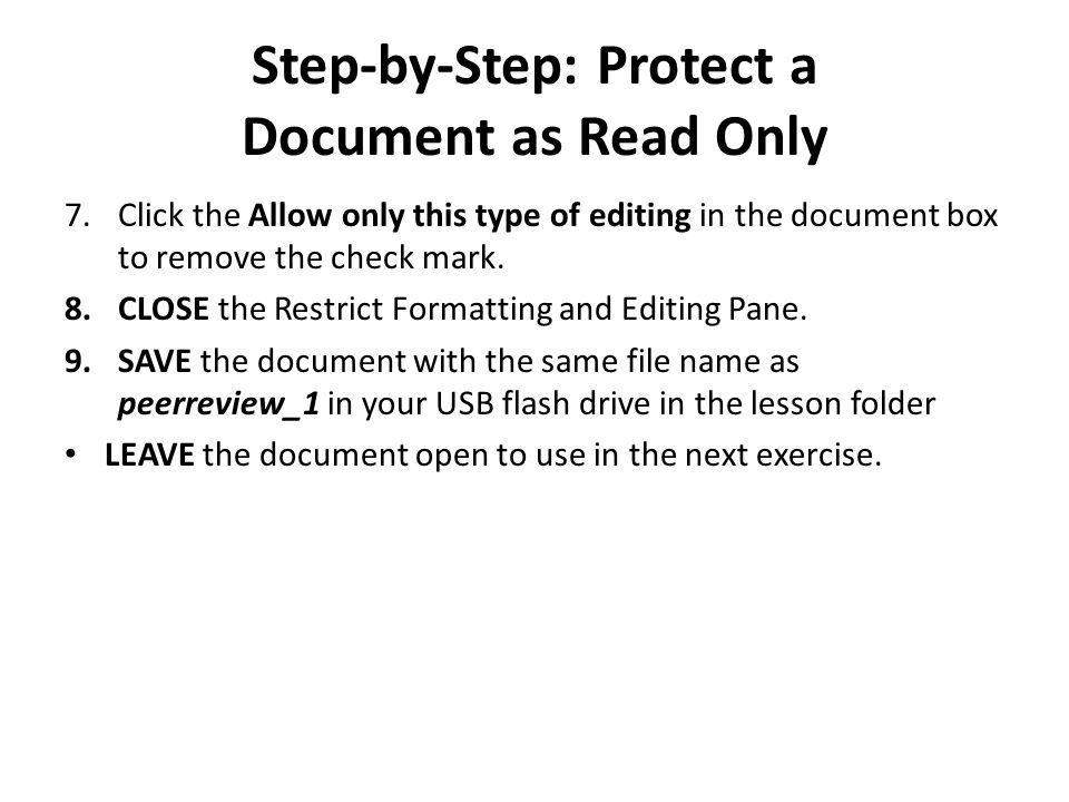 Step-by-Step: Protect a Document as Read Only 7.Click the Allow only this type of editing in the document box to remove the check mark.