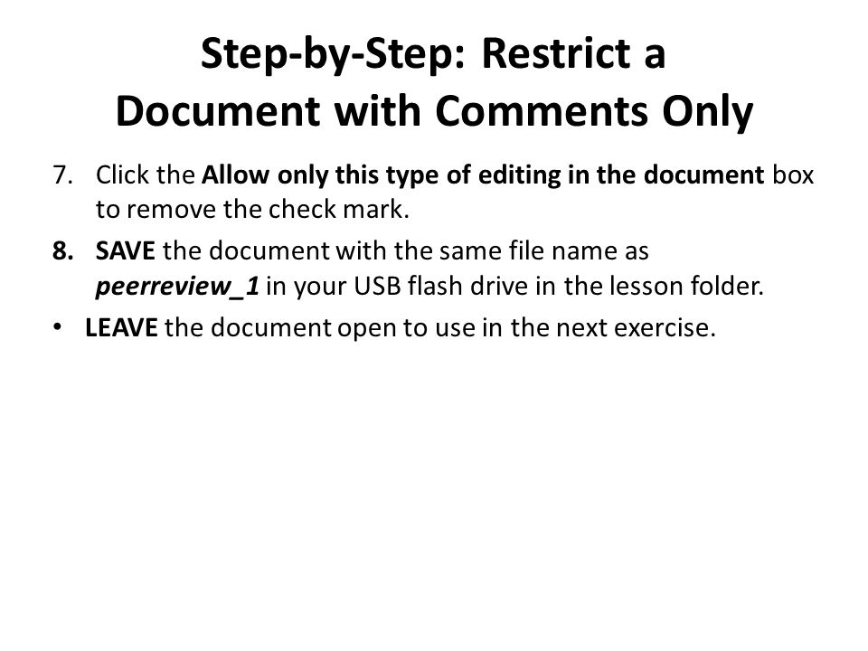 Step-by-Step: Restrict a Document with Comments Only 7.Click the Allow only this type of editing in the document box to remove the check mark.
