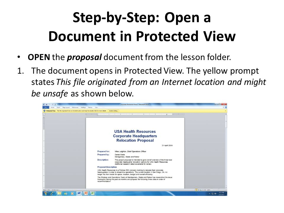 Step-by-Step: Open a Document in Protected View OPEN the proposal document from the lesson folder.