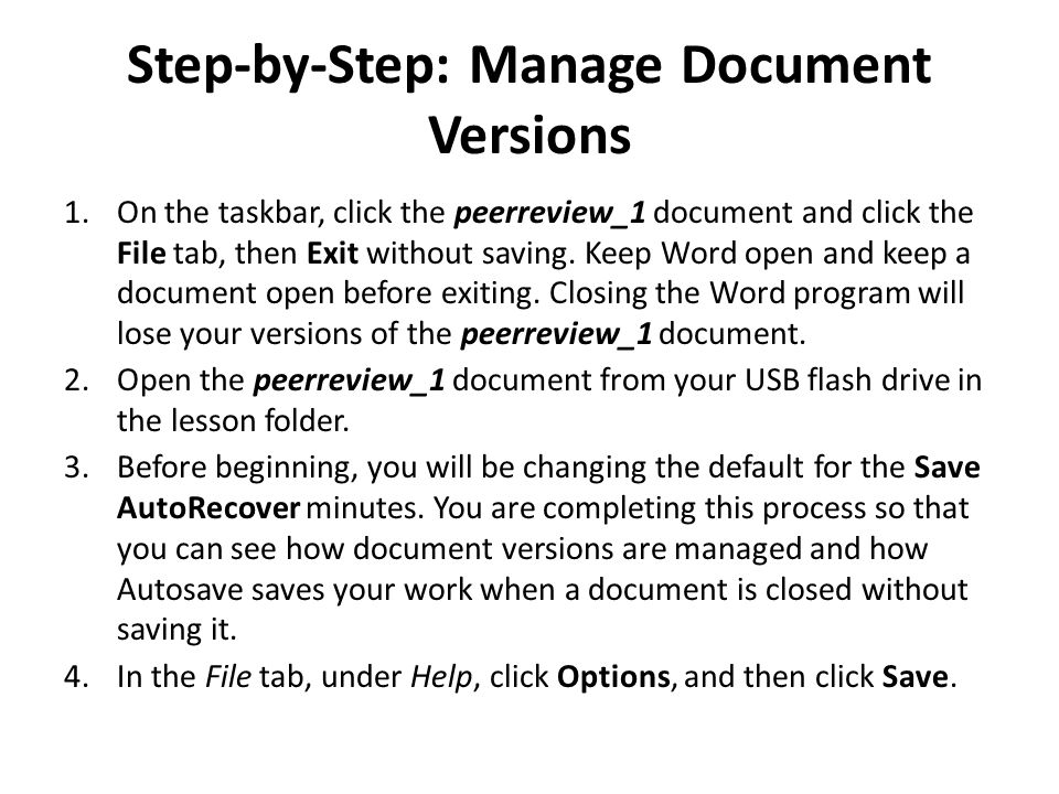 Step-by-Step: Manage Document Versions 1.On the taskbar, click the peerreview_1 document and click the File tab, then Exit without saving.