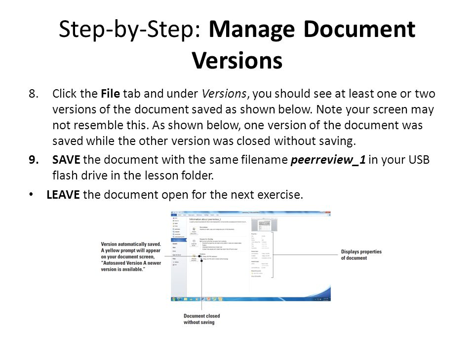 Step-by-Step: Manage Document Versions 8.Click the File tab and under Versions, you should see at least one or two versions of the document saved as shown below.