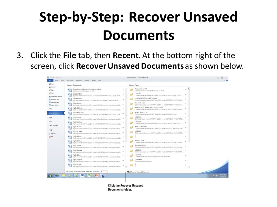 Step-by-Step: Recover Unsaved Documents 3.Click the File tab, then Recent.