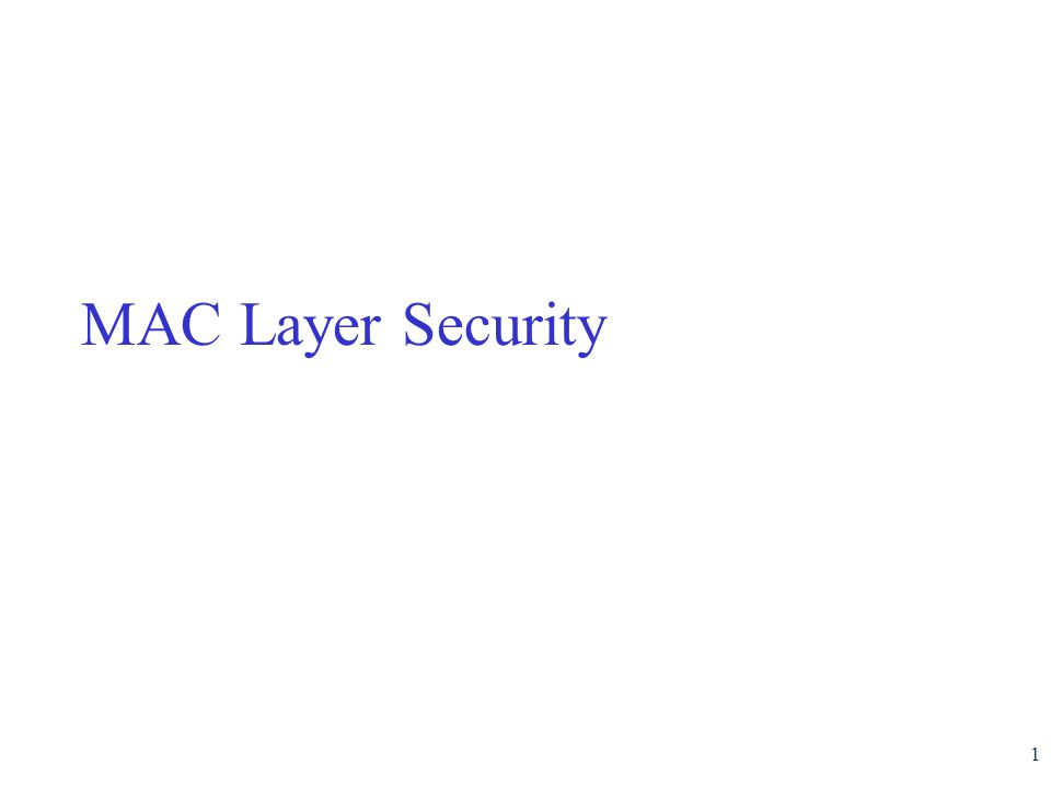 Outline 2  MAC Basics  MAC Layer Security in Wired Networks  MAC Layer Security in Wireless Networks